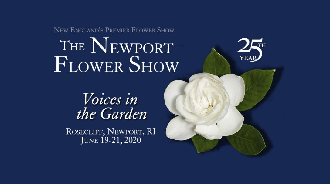 "The Newport Flower Show - Rhode Island ""Voices in the Garden"" June 19-21, 2020"